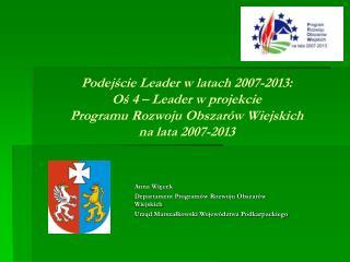 Anna Więcek  Departament Programów Rozwoju Obszarów Wiejskich
