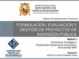 FORMULACIÓN,  EVALUACIÓN  Y GESTIÓN DE PROYECTOS  DE INVERSIÓN  PÚBLICA