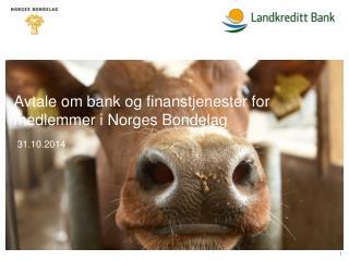 Avtale om bank og finanstjenester for medlemmer i Norges Bondelag