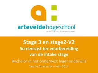 Stage 3 en stage2-V2 Screencast ter voorbereiding van de intake stage