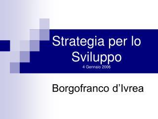 Strategia per lo Sviluppo 4 Gennaio 2006