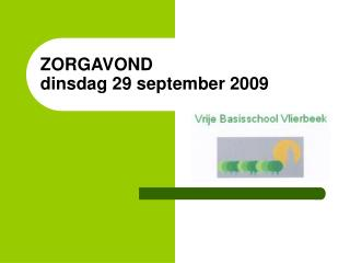 ZORGAVOND dinsdag 29 september 2009