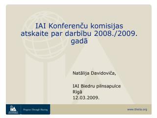 IAI Konferenču komisijas atskaite par darbību 2008./2009. gadā
