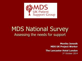 MDS National Survey  Assessing the needs for support