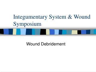 Integumentary System  Wound Symposium