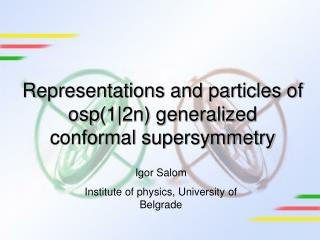 Representations and particles of  osp (1|2n) generalized  conformal  supersymmetry