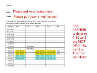 CSC 445/545  is done  at 4:30  so I did NOT fill in the box for  4 :30  for our class.