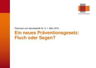 Foliensatz zum dossierpolitik Nr. 5, 1. März 2010