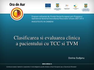 Clasificarea si evaluarea clinica  a pacientului cu TCC si TVM