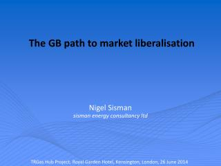 The GB path to market liberalisation