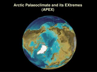 Arctic Palaeoclimate and its EXtremes (APEX)