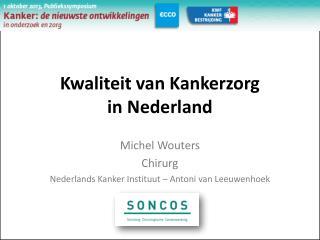 Kwaliteit van Kankerzorg in Nederland