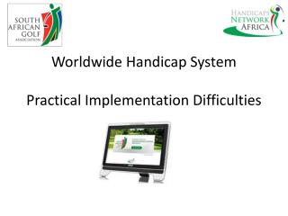 Worldwide Handicap System  Practical Implementation Difficulties