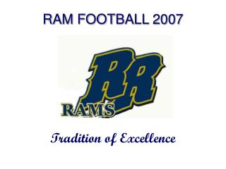 RAM FOOTBALL 2007 Tradition of Excellence
