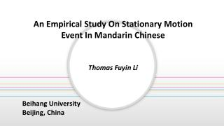 An Empirical Study On Stationary Motion Event In Mandarin Chinese Thomas Fuyin Li