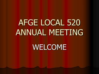 AFGE LOCAL 520 ANNUAL MEETING