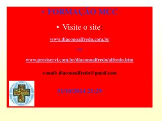 FORMAÇÃO MCC Visite o site : diaconoalfredo.br ou