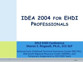 IDEA 2004 for EHDI Professionals