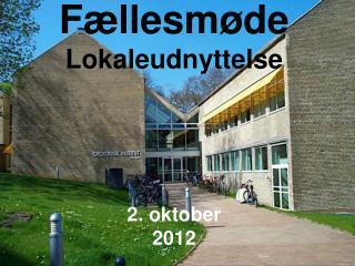 Fællesmøde Lokaleudnyttelse 2. oktober 2012