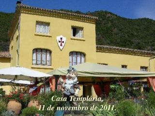 Casa Templ�ria,  11 de novembro de 2011.