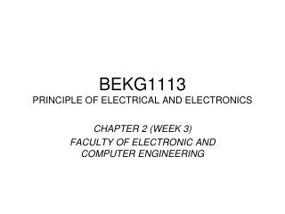 BEKG1113 PRINCIPLE OF ELECTRICAL AND ELECTRONICS