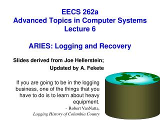 EECS  262a Advanced  Topics in Computer Systems Lecture  6 ARIES : Logging and Recovery