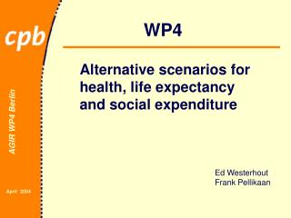 Alternative scenarios for health, life expectancy and social expenditure