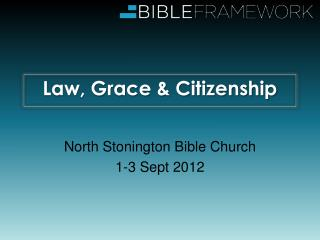 Law, Grace & Citizenship