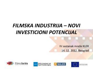 FILMSKA INDUSTRIJA – NOVI INVESTICIONI POTENCIJAL