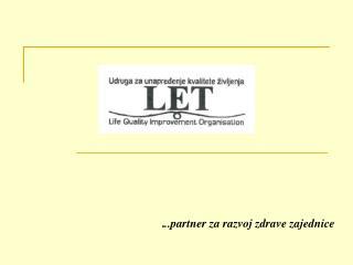 . ..partner za razvoj zdrave zajednice