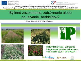 Bylinné zazelenanie, zatrávnenie alebo používanie  herbicídov?