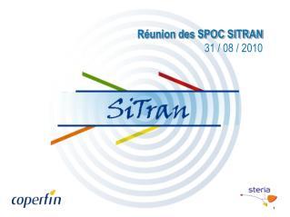R�union des SPOC SITRAN 31 / 08 / 2010