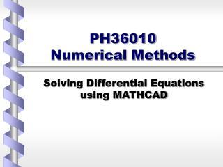 PH36010  Numerical Methods