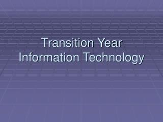 Transition Year   Information Technology