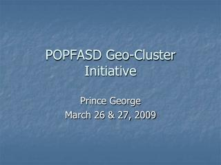 POPFASD Geo-Cluster Initiative