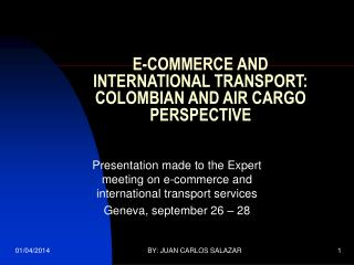 E-COMMERCE AND INTERNATIONAL TRANSPORT: COLOMBIAN AND AIR CARGO PERSPECTIVE