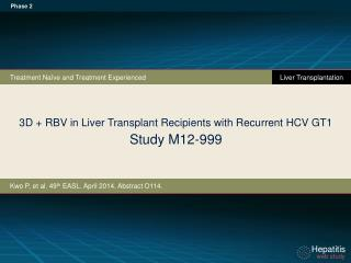 3D + RBV in Liver Transplant Recipients with Recurrent HCV GT1 Study M12-999