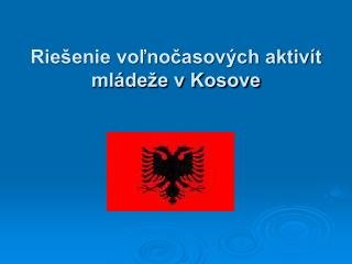 Riešenie voľnočasových aktivít mládeže v Kosove