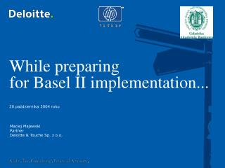 While preparing                            fo r Basel II implementation...