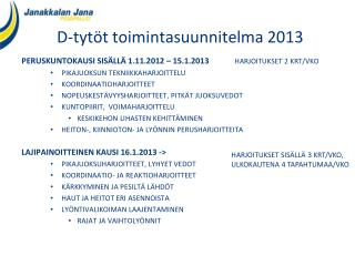 D-tytöt toimintasuunnitelma 2013