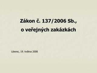 Z�kon ?. 137/2006 Sb., o ve?ejn�ch zak�zk�ch