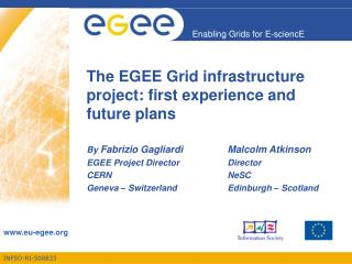The EGEE Grid infrastructure project: first experience and future plans