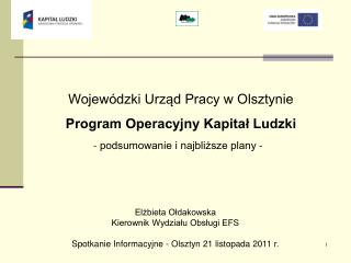 Wojew�dzki Urz?d Pracy w Olsztynie Program Operacyjny Kapita? Ludzki