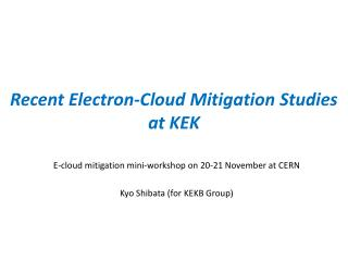 Recent Electron-Cloud Mitigation Studies at KEK