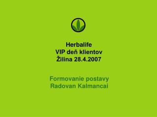Herbalife VIP  d eň klientov Žilina 28.4.2007