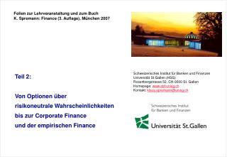 Folien zur Lehrveranstaltung und zum Buch K. Spremann: Finance (3. Auflage), München 2007