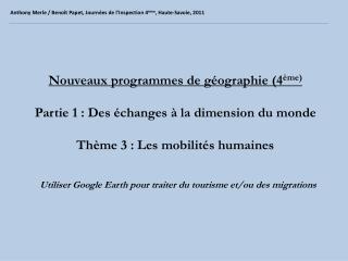 Nouveaux programmes de géographie (4 ème) Partie 1 : Des échanges à la dimension du monde