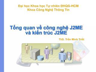 Tổng quan về công nghệ J2ME  và kiến trúc J2ME