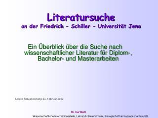 Literatursuche  an der Friedrich - Schiller - Universität Jena