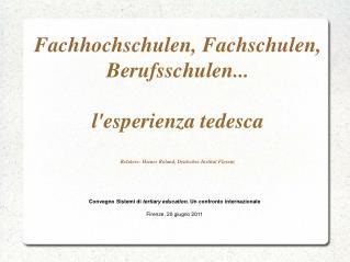 Convegno Sistemi di  tertiary education . Un confronto internazionale Firenze, 20 giugno 2011